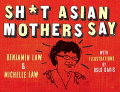 Sh*t Asian Mothers Say