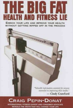 The Big Fat Health and Fitness Lie
