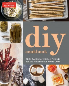 The America's Test Kitchen Do-it-yourself Cookbook Book Cover