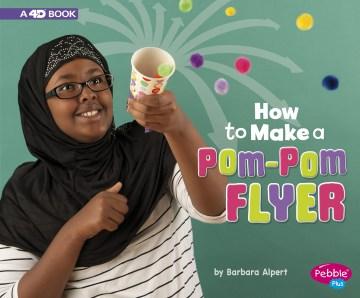 How to Make A Pom-pom Flyer