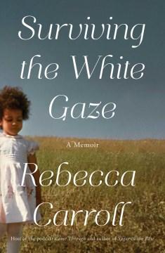 Surviving the White Gaze