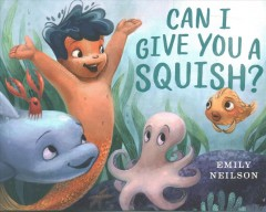 Can I Give You A Squish?