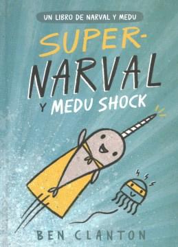 Super-narval y Medu Shock