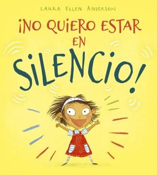 ¡No quiero estar en silencio!