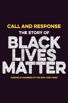 Call and Response : The Story of Black Lives Matter