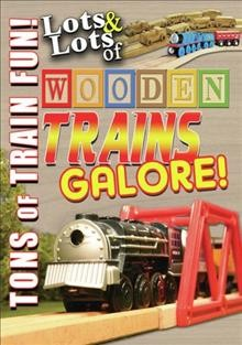 LOTS & LOTS OF WOODEN TRAINS GALORE