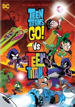 Teen Titans Go! Vs Teen Titans