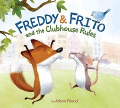 Freddy & Frito and the Clubhouse Rules