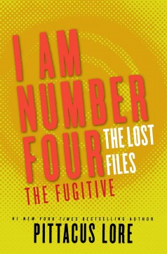 I Am Number Four : the Lost Files