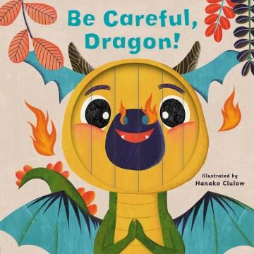 Be Careful, Dragon!