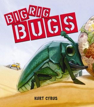 Big Rig Bugs