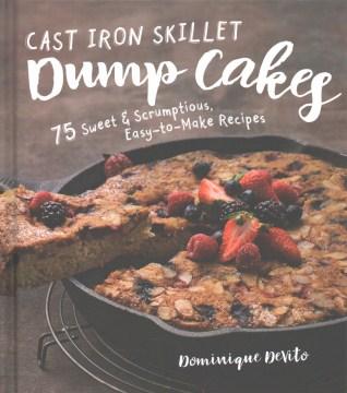 Cast Iron Skillet Dump Cakes