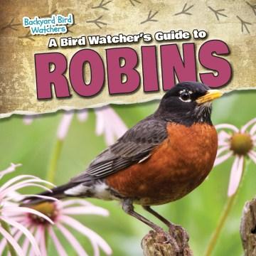 A Bird Watcher's Guide to Robins
