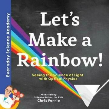 Let's Make A Rainbow!