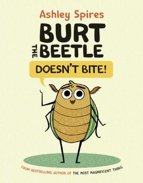 Burt the Beetle Doesn't Bite!