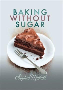 Baking Without Sugar