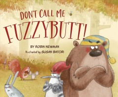 Don't Call Me Fuzzybutt!