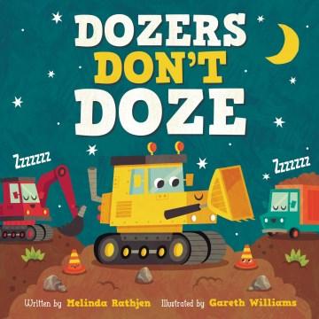 Dozers Don't Doze