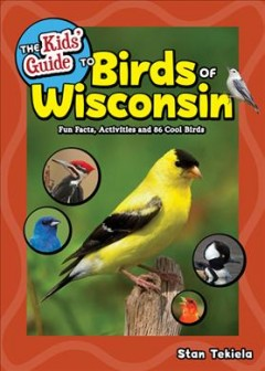 The Kids' Guide to Birds of Wisconsin