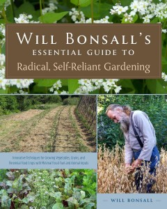 Will Bonsall's Essential Guide to Radical, Self-reliant Gardening