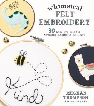 Whimsical Felt Embroidery
