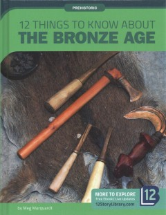 12 Things to Know About the Bronze Age