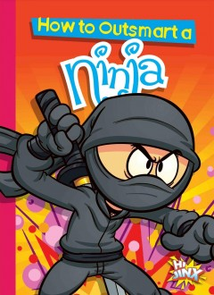 How to Outsmart A Ninja