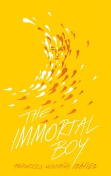 The Immortal Boy/ El Inmortal