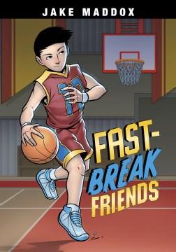 Fast-break Friends
