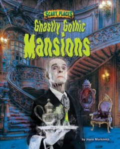 Ghastly Gothic Mansions