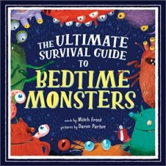 Ultimate Survival Guide to Bedtime Monsters