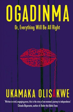 Ogadinma, Or, Everything Will Be All Right