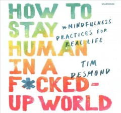 How to Stay Human in A F*cked-up World