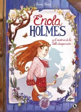 Enola Holmes y el misterio de la doble desaparicin̤