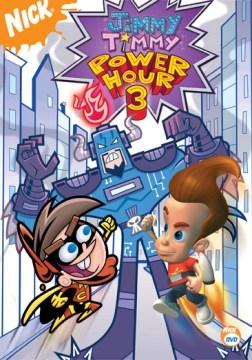 Jimmy Timmy Power Hour 3