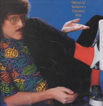 """Weird Al"" Yankovic Greatest Hits"