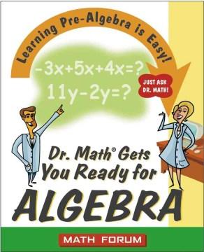 Dr. Math Gets You Ready for Algebra