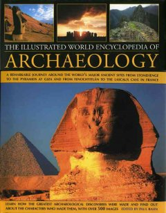 The Illustrated World Encyclopedia of Archaeology