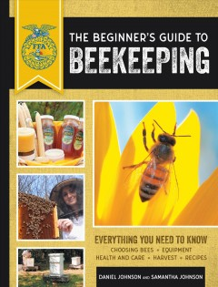The Beginner's Guide to Beekeeping