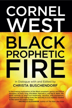 Cornel West on Black Prophetic Fire