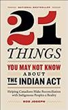 21 Things You May Not Know About The Indian Act