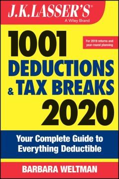 J.K. Lasser's 1001 Deductions and Tax Breaks 2020