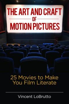 The Art and Craft of Motion Pictures
