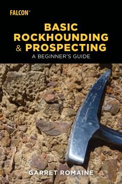 Basic Rockhounding and Prospecting