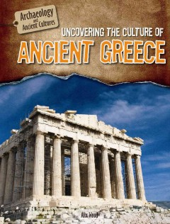 Uncovering the Culture of Ancient Greece