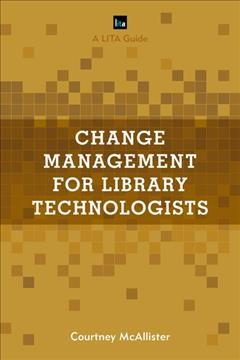 Change Management for Library Technologists