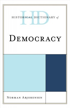 Historical Dictionary of Democracy