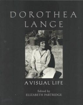 Dorothea Lange--a Visual Life
