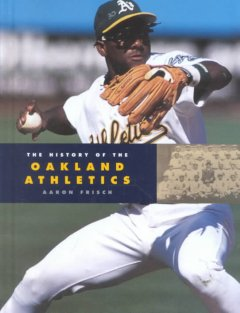 The History of the Oakland Athletics