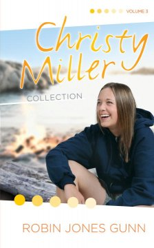 Christy Miller Collection : Volume 3
